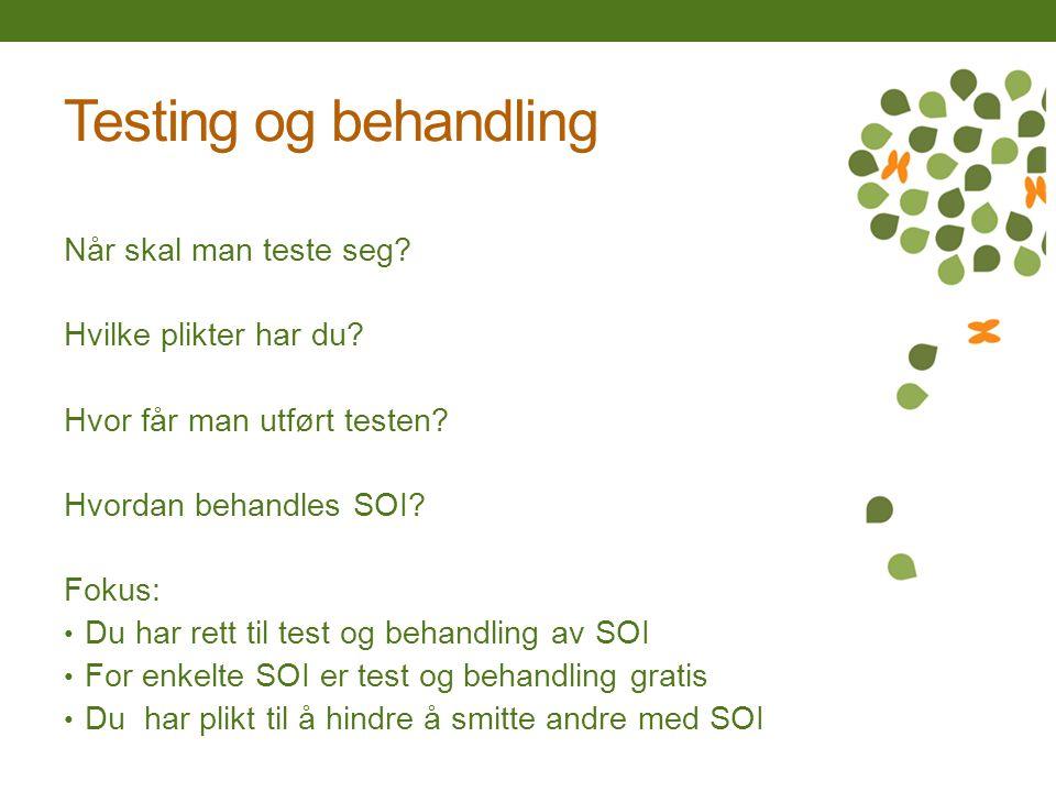 Testing og behandling Når skal man teste seg Hvilke plikter har du