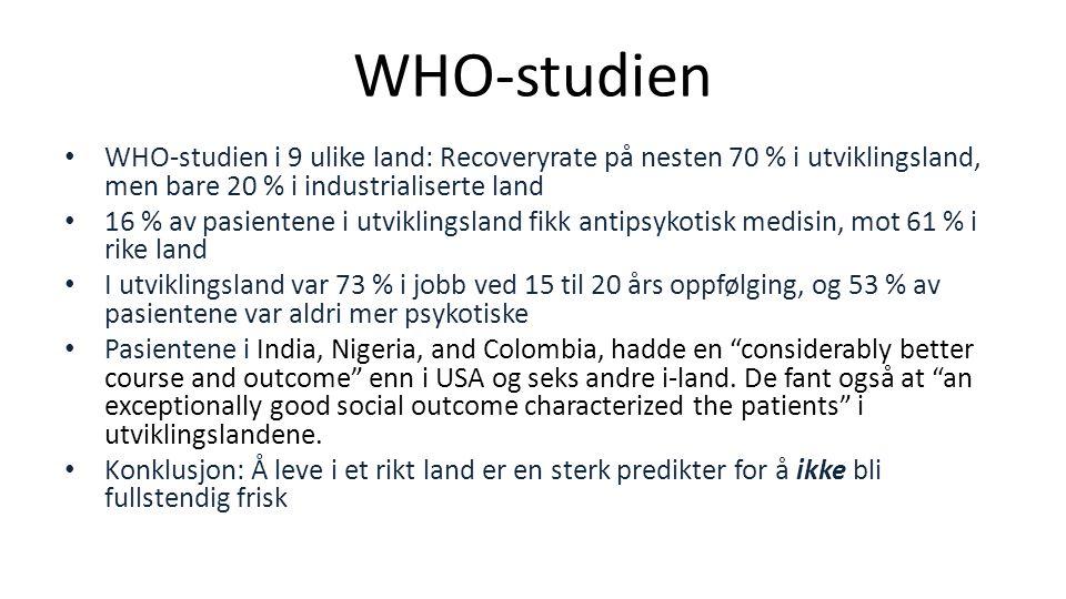 WHO-studien WHO-studien i 9 ulike land: Recoveryrate på nesten 70 % i utviklingsland, men bare 20 % i industrialiserte land.