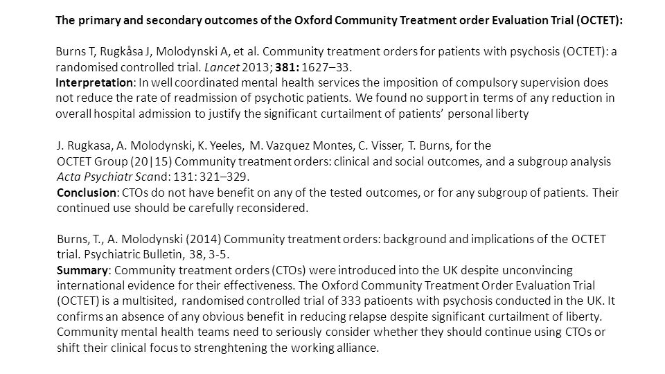 The primary and secondary outcomes of the Oxford Community Treatment order Evaluation Trial (OCTET):