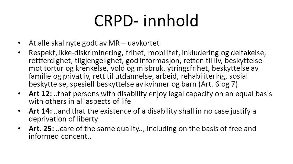 CRPD- innhold At alle skal nyte godt av MR – uavkortet