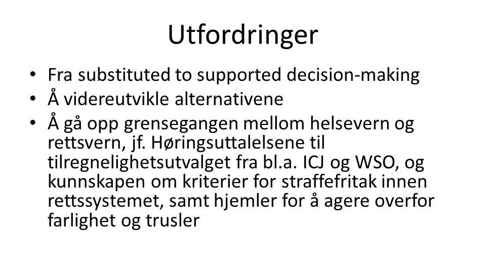 Utfordringer Fra substituted to supported decision-making