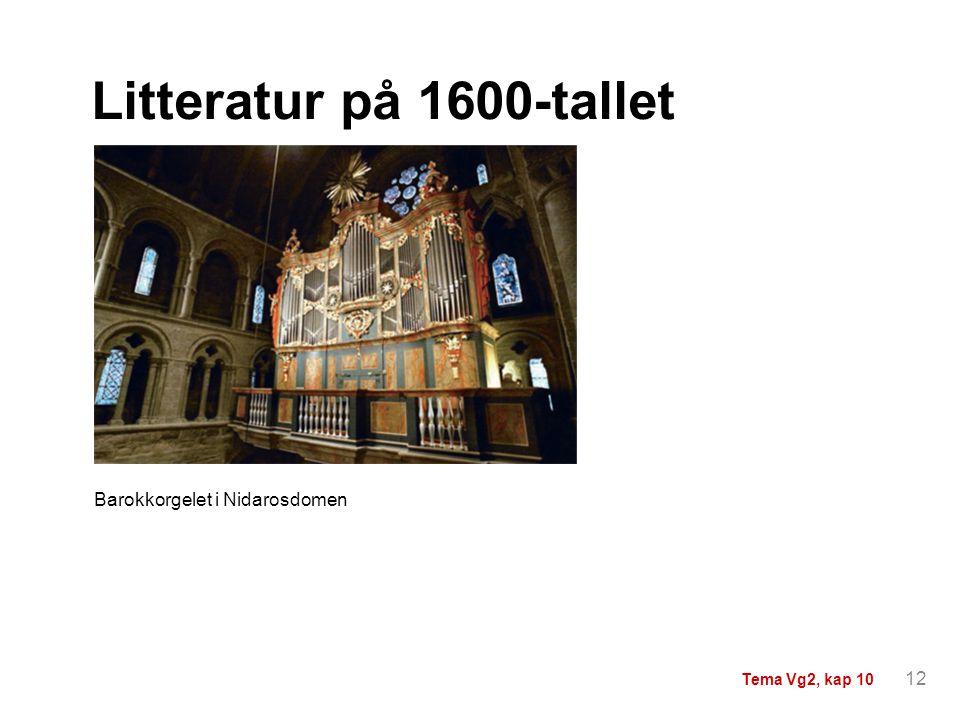 Litteratur på 1600-tallet Barokkorgelet i Nidarosdomen 12
