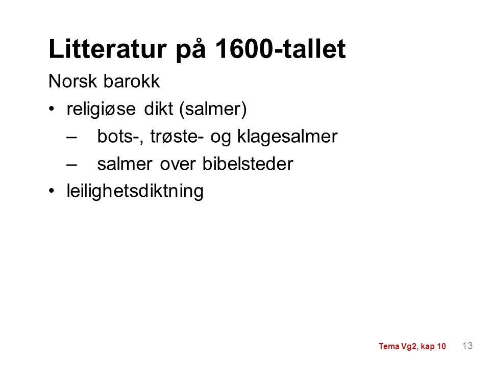 Litteratur på 1600-tallet Norsk barokk religiøse dikt (salmer)