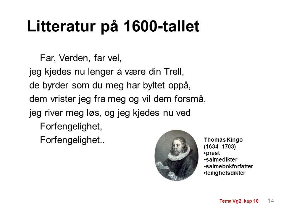 Litteratur på 1600-tallet Far, Verden, far vel,