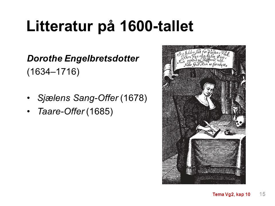 Litteratur på 1600-tallet Dorothe Engelbretsdotter (1634–1716)