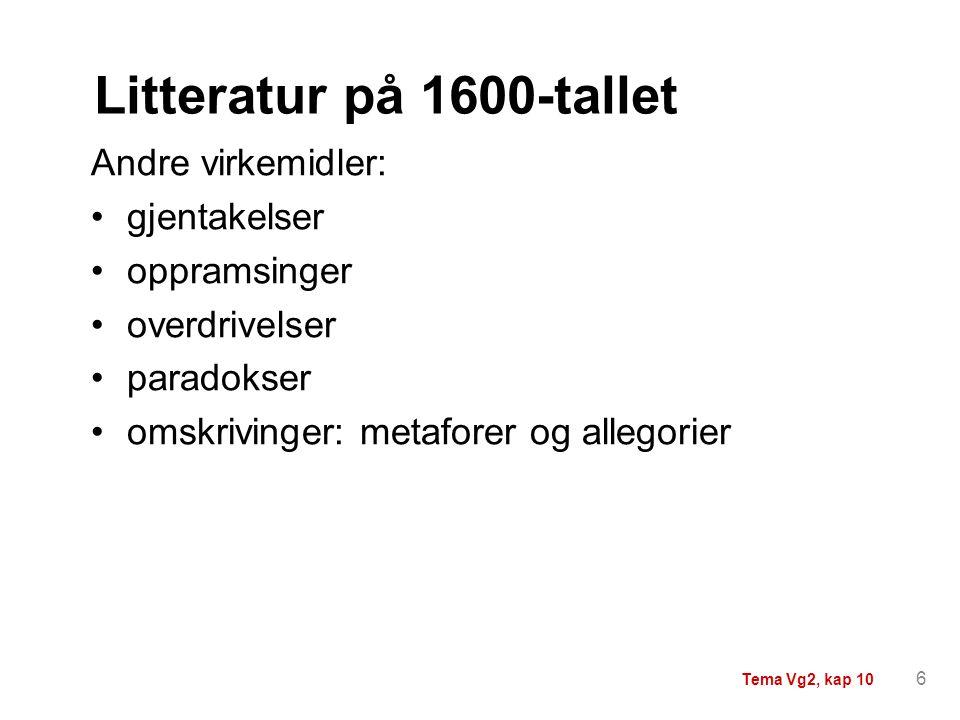 Litteratur på 1600-tallet Andre virkemidler: gjentakelser oppramsinger