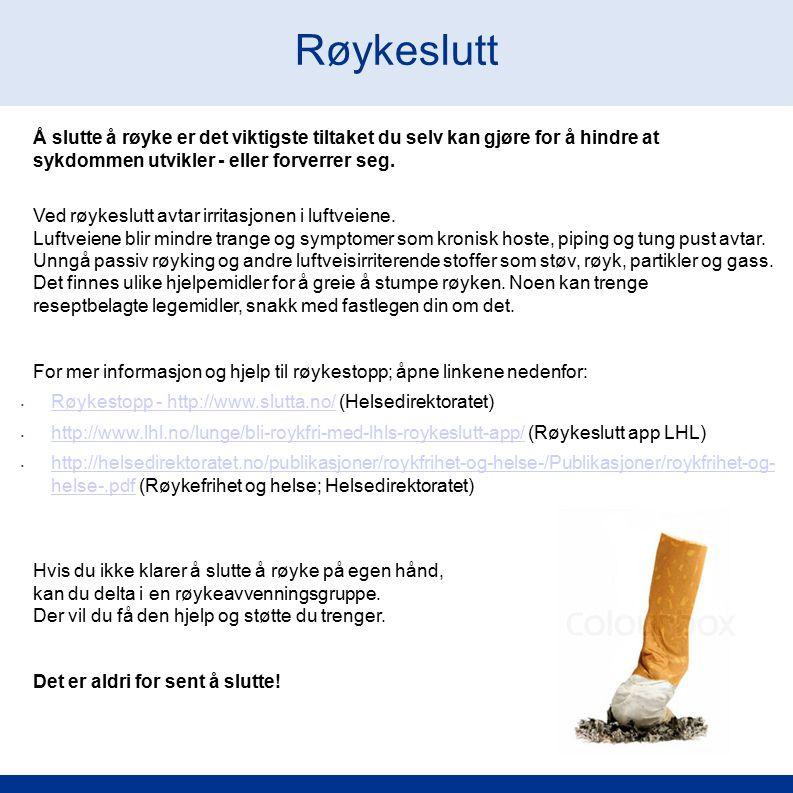 Røykeslutt Å slutte å røyke er det viktigste tiltaket du selv kan gjøre for å hindre at. sykdommen utvikler - eller forverrer seg.