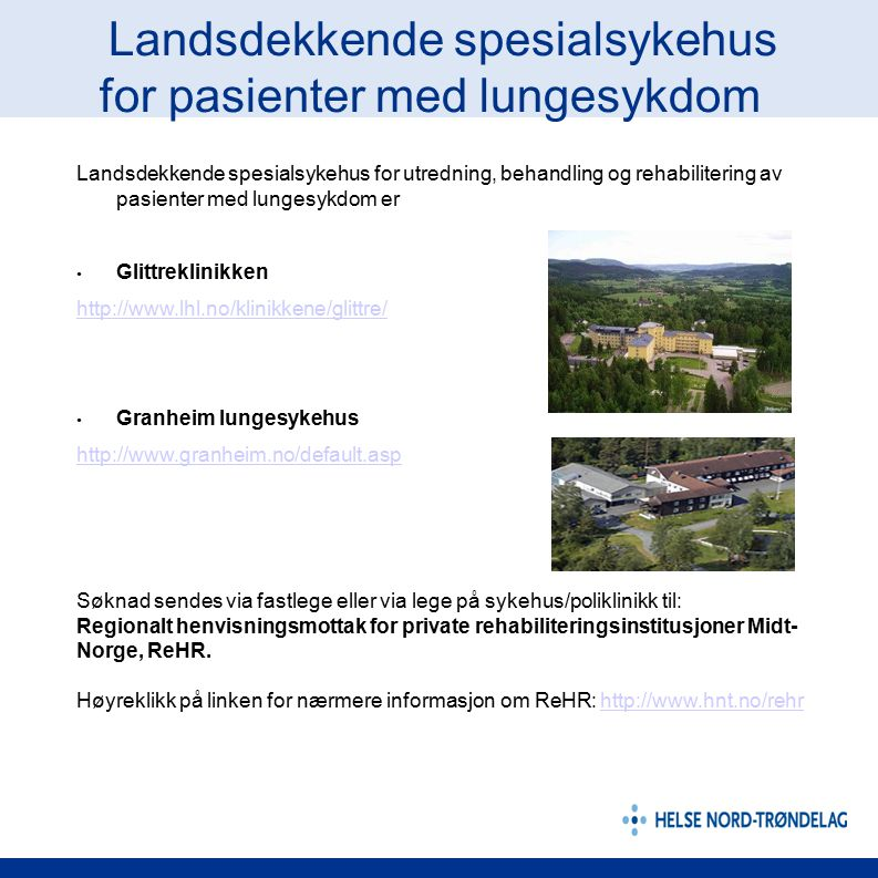L Landsdekkende spesialsykehus for pasienter med lungesykdom