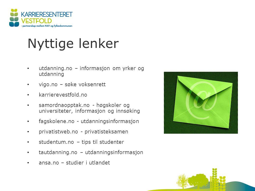 Nyttige lenker utdanning.no – informasjon om yrker og utdanning