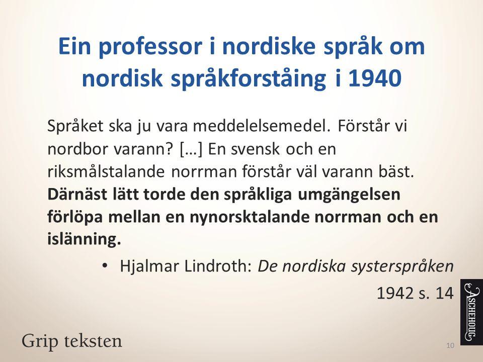 Ein professor i nordiske språk om nordisk språkforståing i 1940