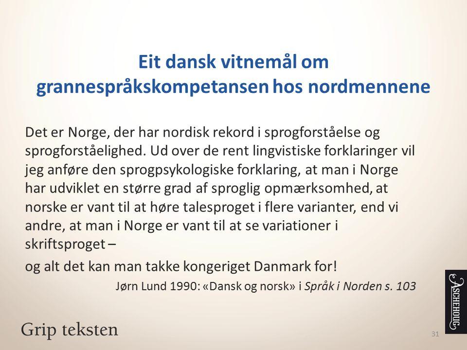 Eit dansk vitnemål om grannespråkskompetansen hos nordmennene