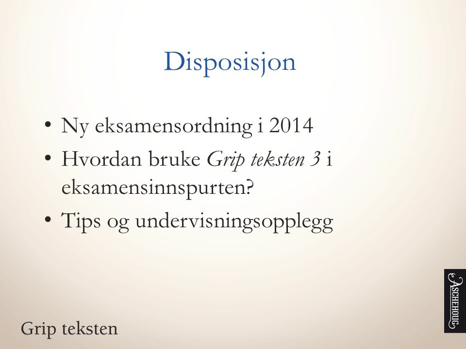 Disposisjon Ny eksamensordning i 2014