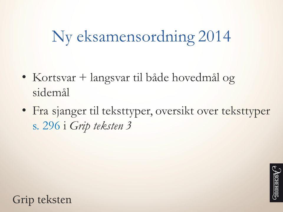 Ny eksamensordning 2014 Kortsvar + langsvar til både hovedmål og sidemål.