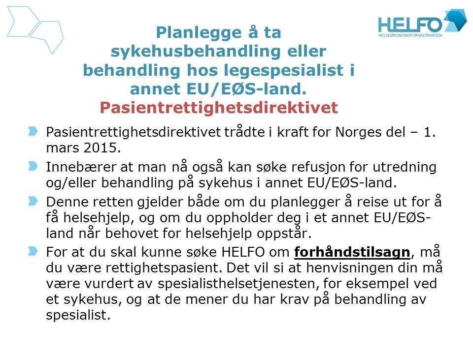 Planlegge å ta sykehusbehandling eller behandling hos legespesialist i annet EU/EØS-land. Pasientrettighetsdirektivet