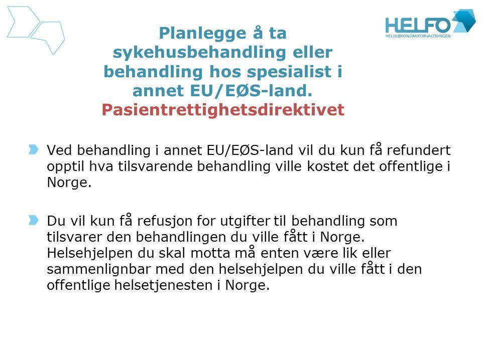 Planlegge å ta sykehusbehandling eller behandling hos spesialist i annet EU/EØS-land. Pasientrettighetsdirektivet