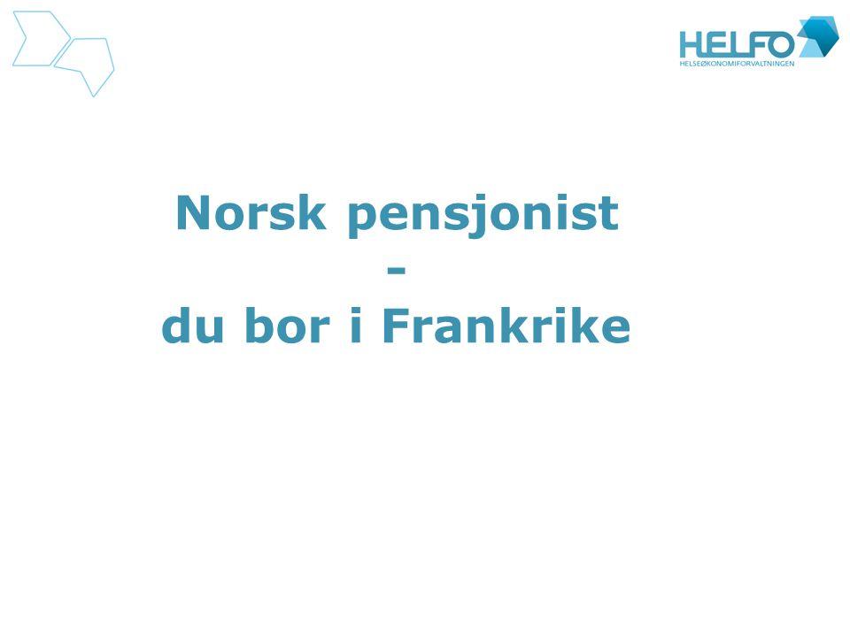 Norsk pensjonist - du bor i Frankrike