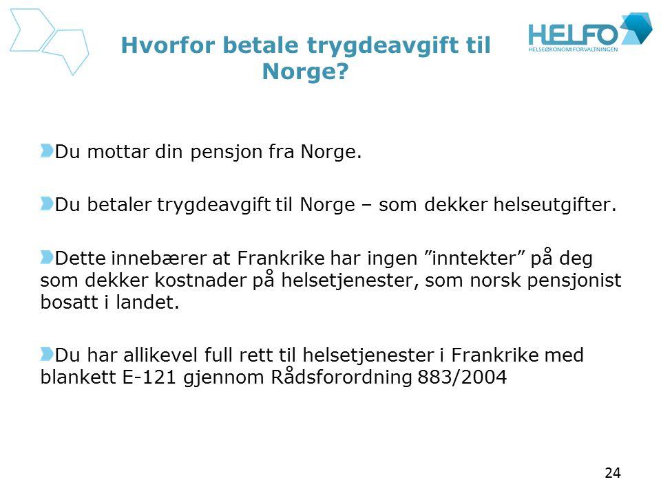 Hvorfor betale trygdeavgift til Norge