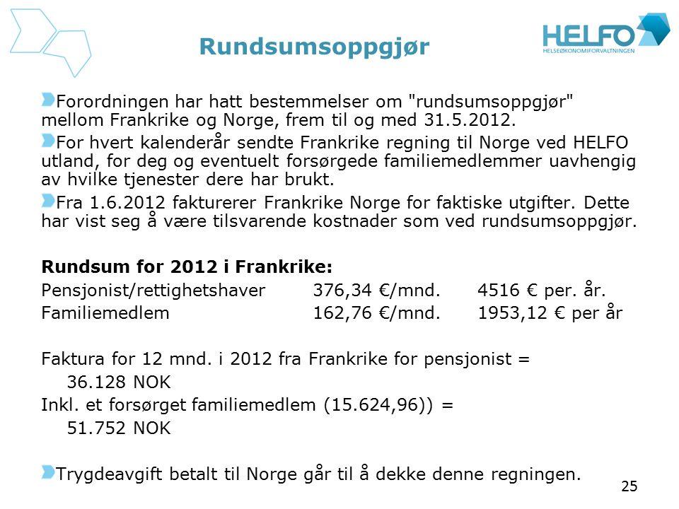 Rundsumsoppgjør Forordningen har hatt bestemmelser om rundsumsoppgjør mellom Frankrike og Norge, frem til og med 31.5.2012.