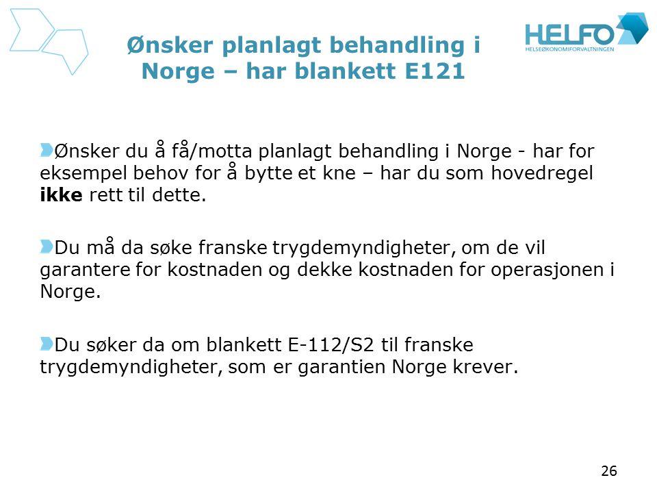 Ønsker planlagt behandling i Norge – har blankett E121
