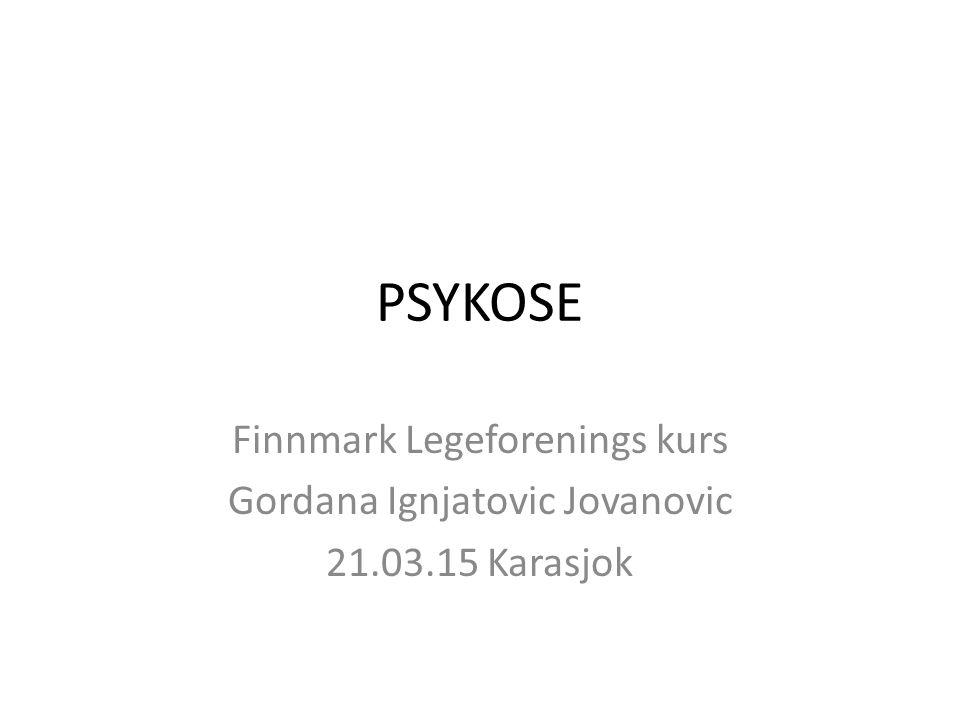 PSYKOSE Finnmark Legeforenings kurs Gordana Ignjatovic Jovanovic