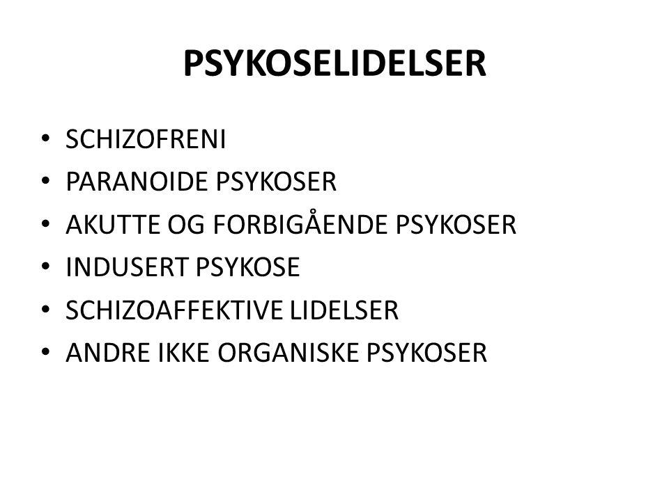 PSYKOSELIDELSER SCHIZOFRENI PARANOIDE PSYKOSER