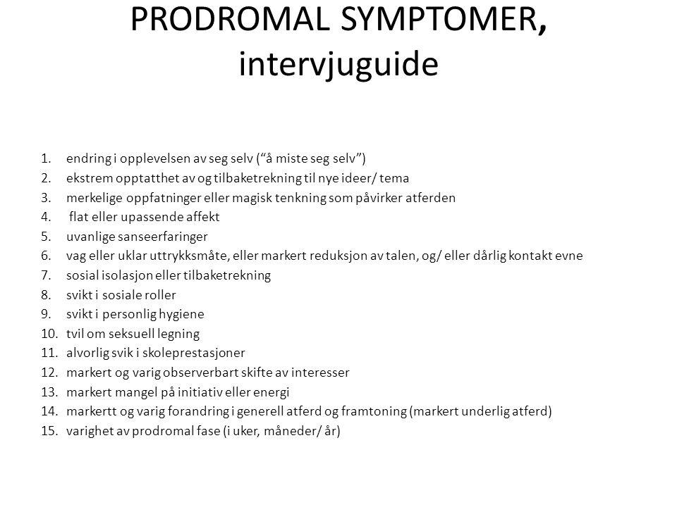 PRODROMAL SYMPTOMER, intervjuguide