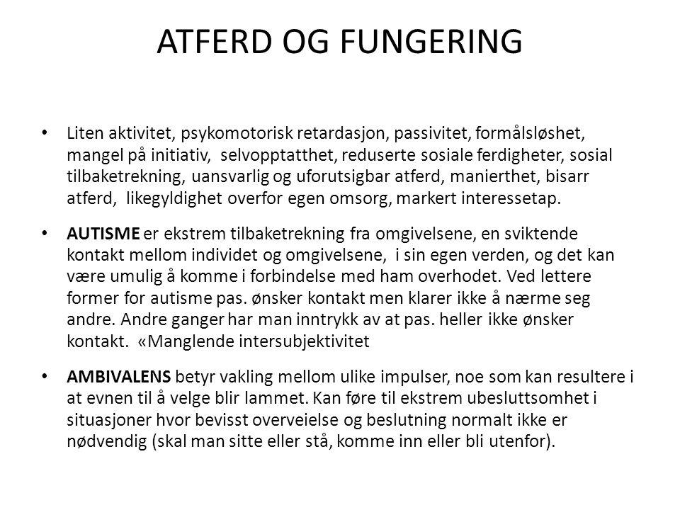 ATFERD OG FUNGERING