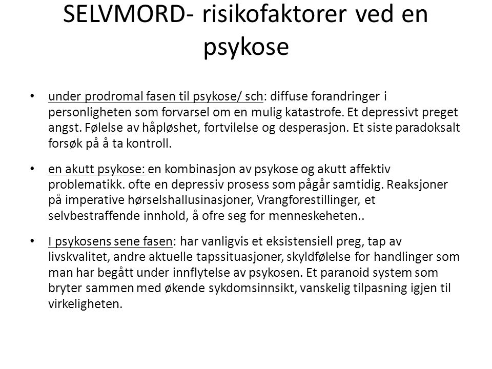 SELVMORD- risikofaktorer ved en psykose