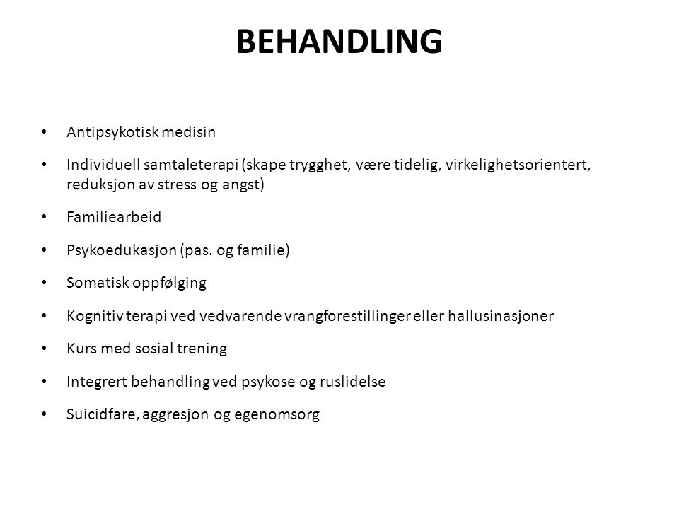 BEHANDLING Antipsykotisk medisin