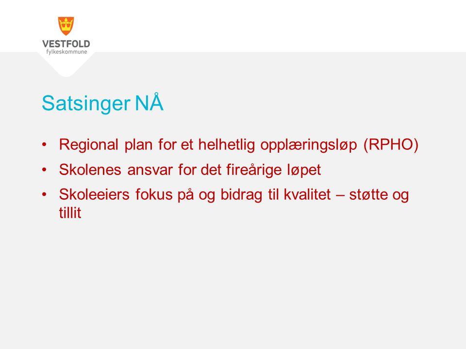 Satsinger NÅ Regional plan for et helhetlig opplæringsløp (RPHO)