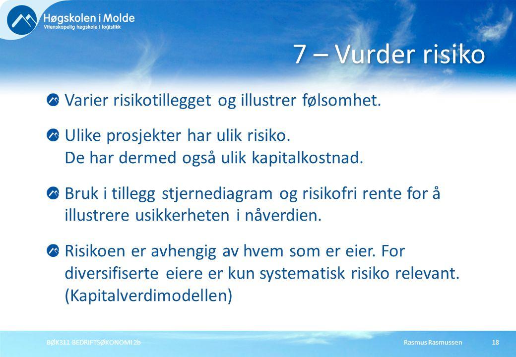 7 – Vurder risiko Varier risikotillegget og illustrer følsomhet.