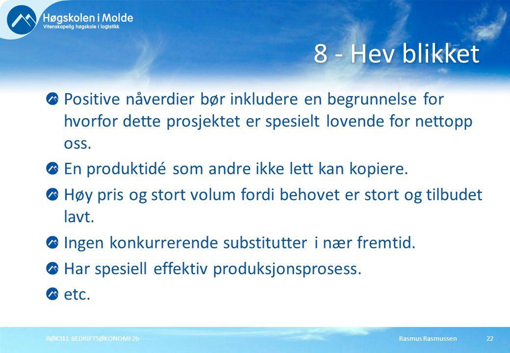 8 - Hev blikket Positive nåverdier bør inkludere en begrunnelse for hvorfor dette prosjektet er spesielt lovende for nettopp oss.