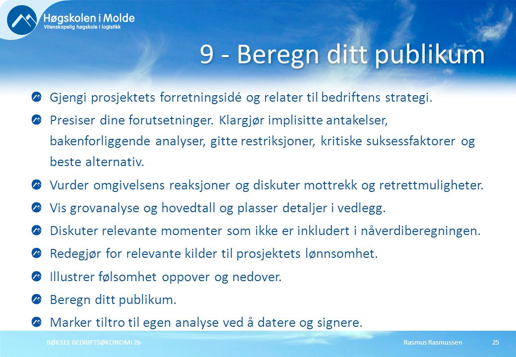 9 - Beregn ditt publikum Gjengi prosjektets forretningsidé og relater til bedriftens strategi.