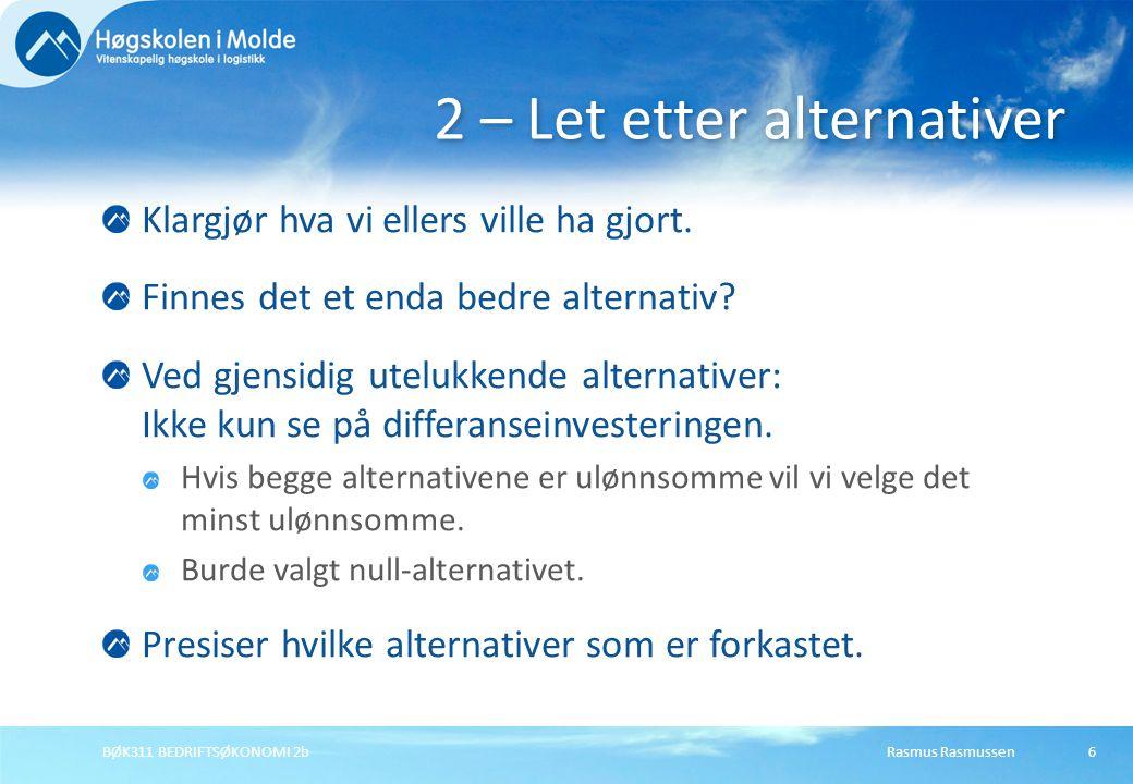 2 – Let etter alternativer