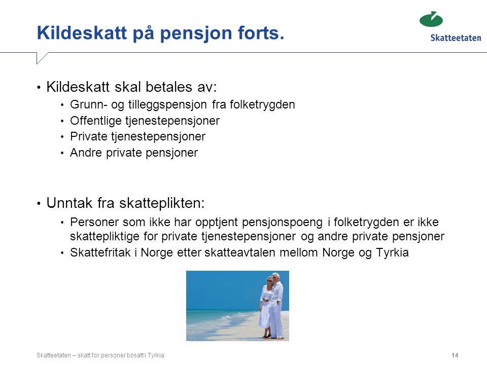 Kildeskatt på pensjon forts.