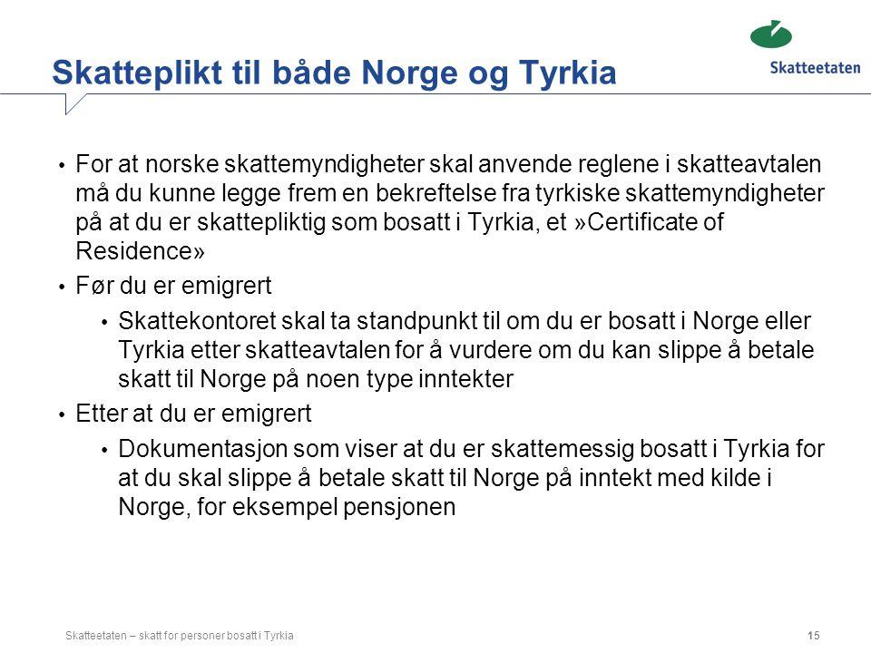 Skatteplikt til både Norge og Tyrkia
