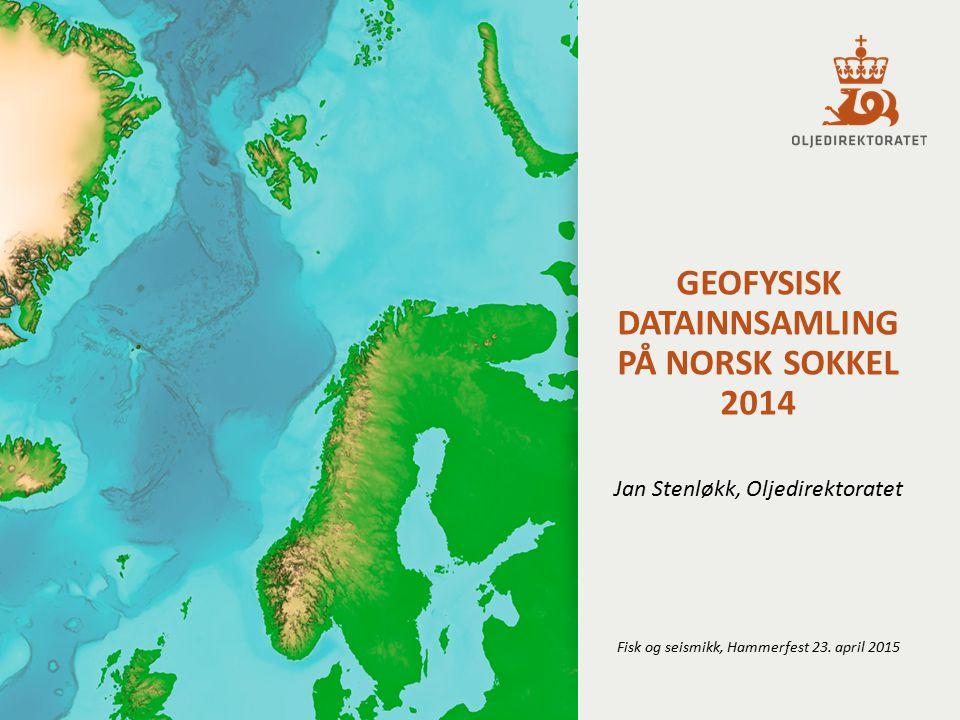 GEOFYSISK DATAINNSAMLING PÅ NORSK SOKKEL 2014