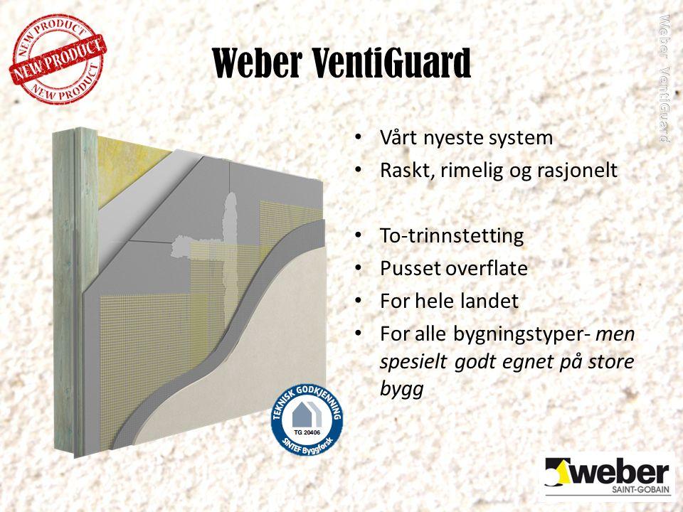 Weber VentiGuard Vårt nyeste system Raskt, rimelig og rasjonelt