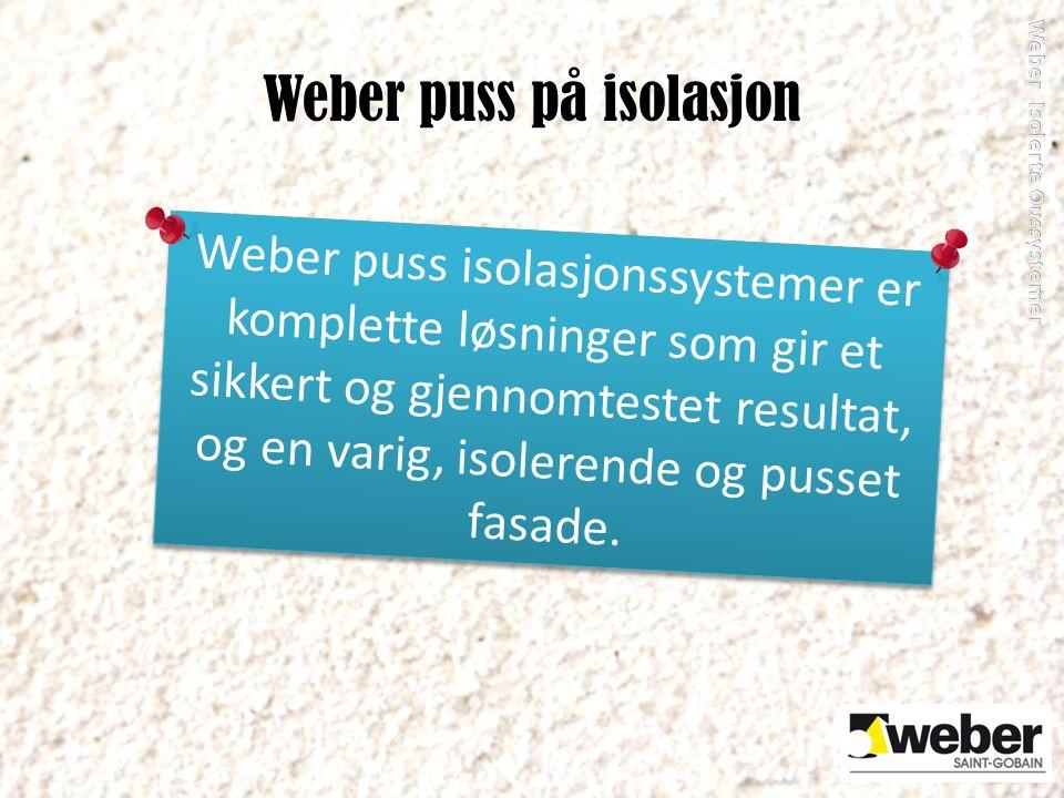 Weber puss på isolasjon