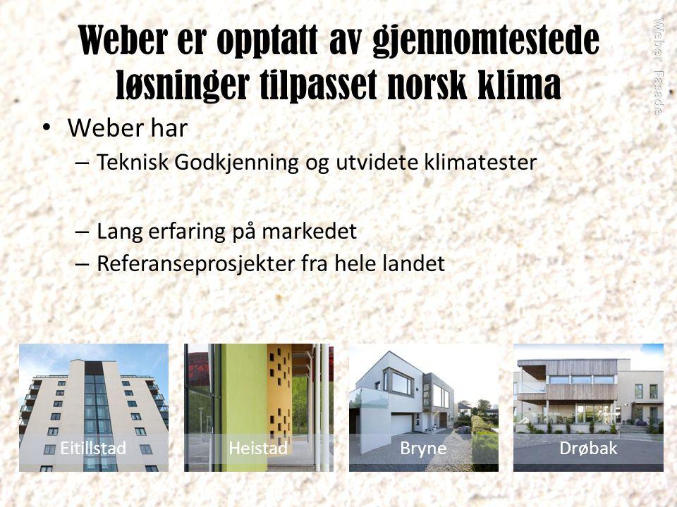 Weber er opptatt av gjennomtestede løsninger tilpasset norsk klima