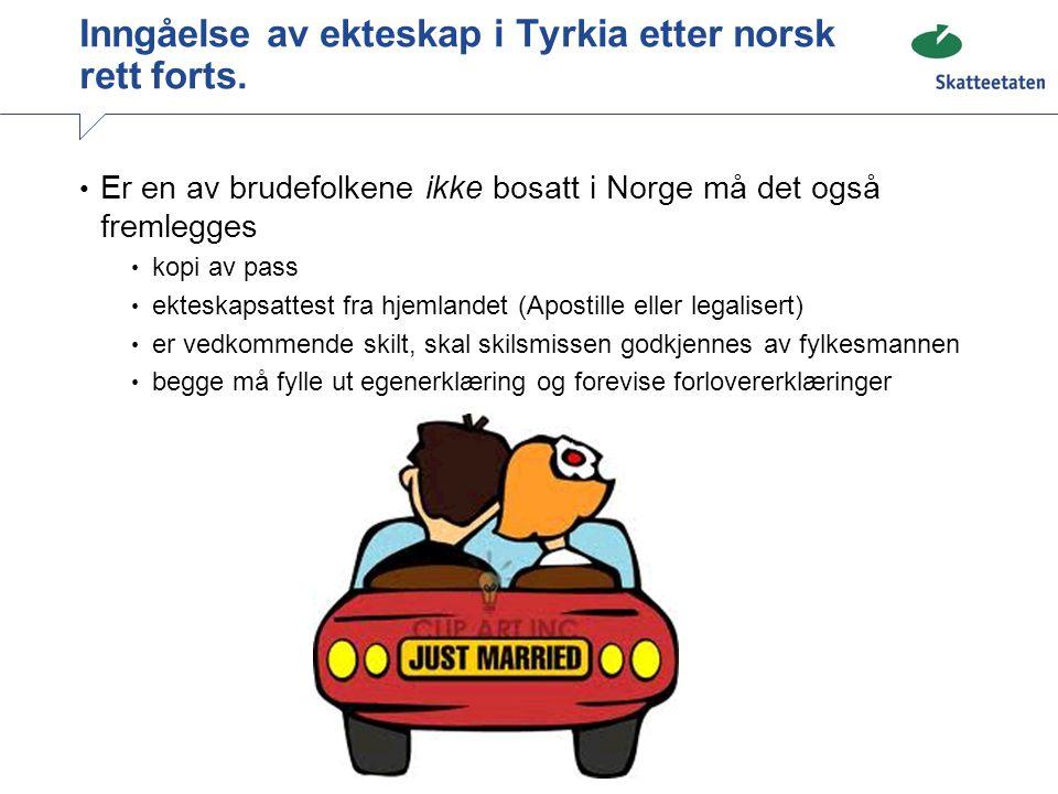 Inngåelse av ekteskap i Tyrkia etter norsk rett forts.