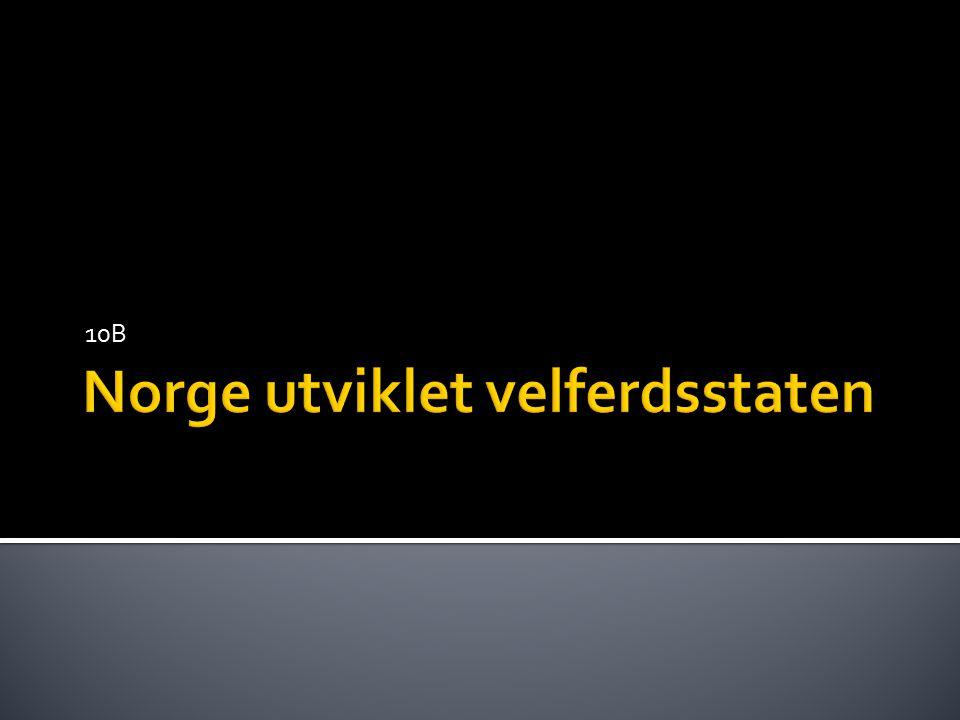 Norge utviklet velferdsstaten