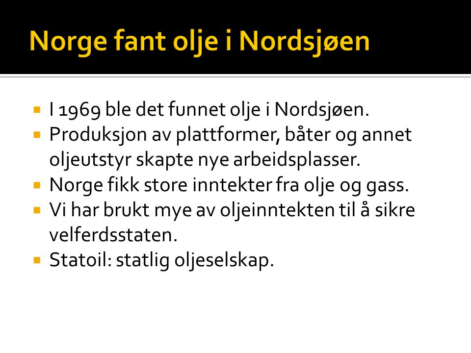 Norge fant olje i Nordsjøen