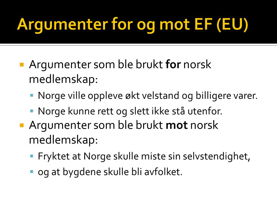 Argumenter for og mot EF (EU)