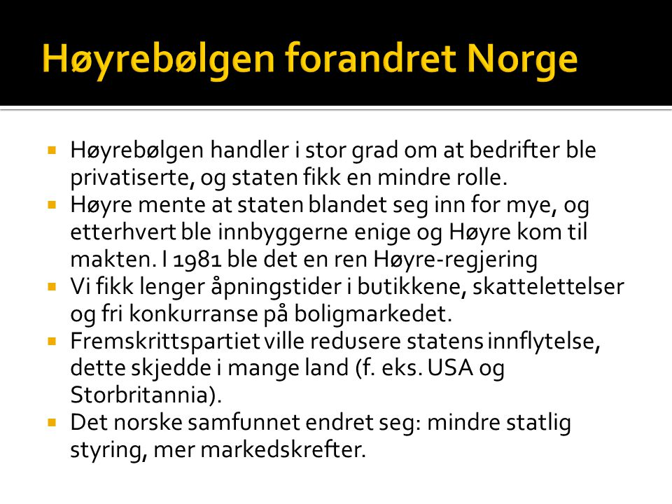Høyrebølgen forandret Norge