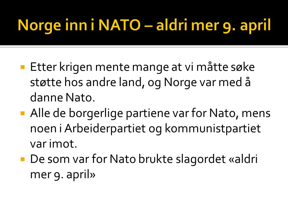 Norge inn i NATO – aldri mer 9. april