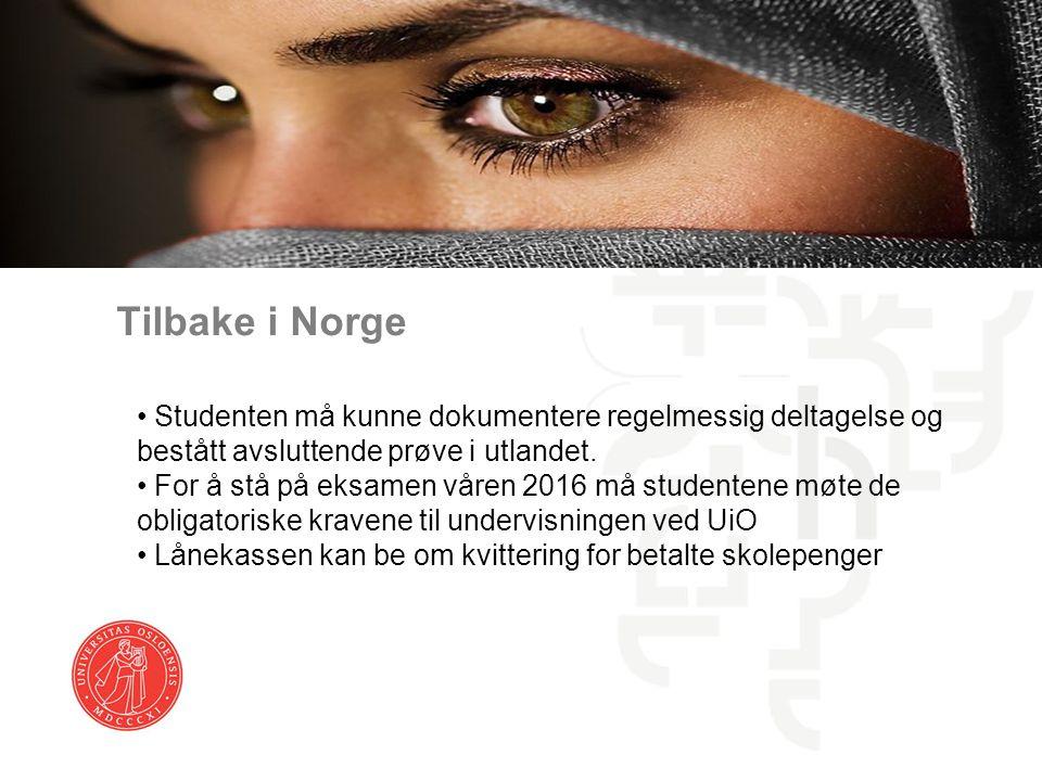 Tilbake i Norge Studenten må kunne dokumentere regelmessig deltagelse og bestått avsluttende prøve i utlandet.