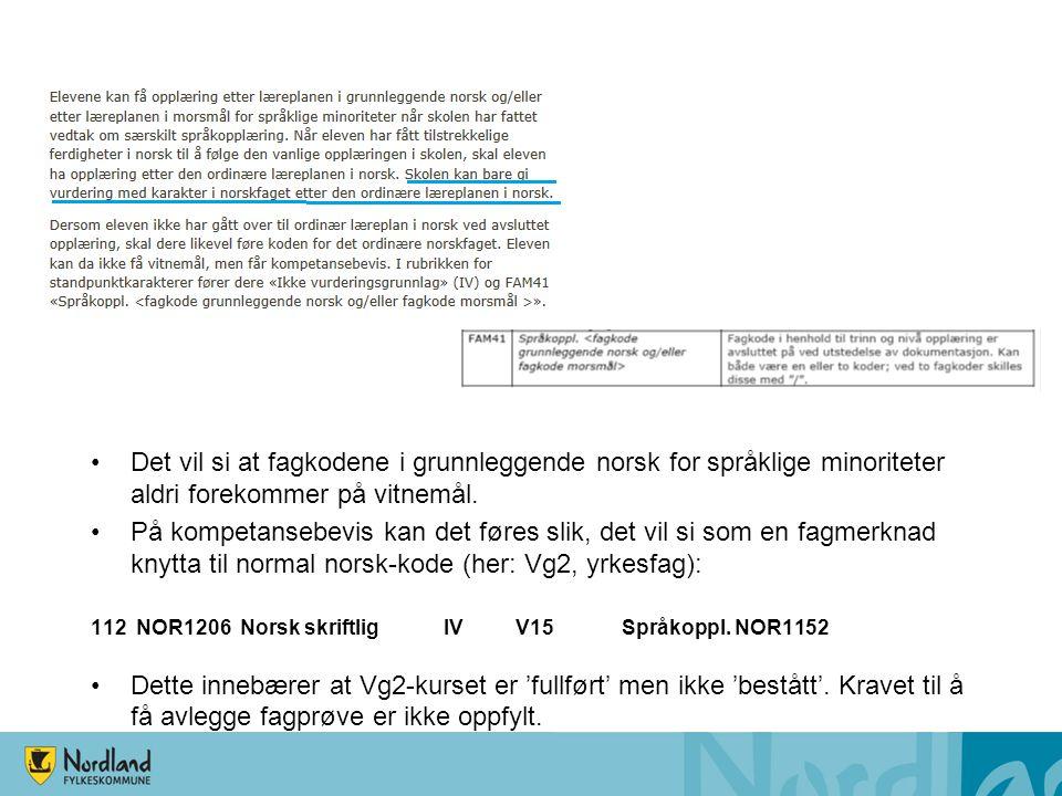 Det vil si at fagkodene i grunnleggende norsk for språklige minoriteter aldri forekommer på vitnemål.