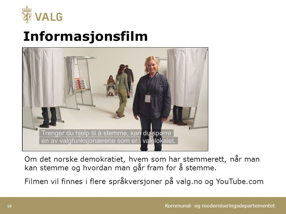 Informasjonsfilm Vi har en informasjonsfilm som handler om. det norske demokratiet, hvem som har stemmerett,