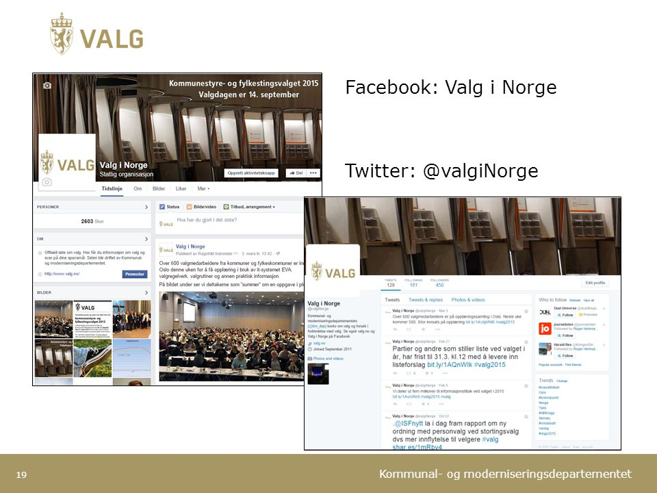 Facebook: Valg i Norge Twitter: @valgiNorge